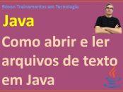 Como abrir e ler arquivos de texto em Java