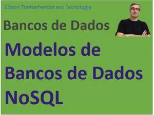Modelos de Bancos de Dados NoSQL