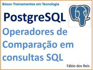 Como usar operadores de comparação em consultas SQL no PostgreSQL