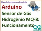 Sensor de gás hidrogênio com Arduino MQ8