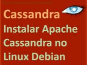 Instalação do Apache Cassandra no Debian Linux