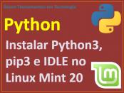 Como instalar Python 3, PIP e IDLE no Linux Mint