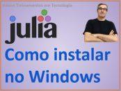 Como instalar a linguagem julia no windows para ciência de dados