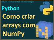 Como criar arrays com NumPy usando Python