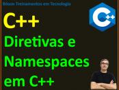Namespaces e diretivas de pré-processamento em C++