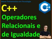 Operadores de Igualdade e Relacionais em C++