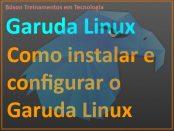 Instalação do Garuda Linux