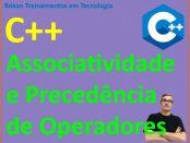 Associatividade e precedência dos operadores em C++