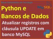 Atualizar registros em banco MySQL com cláusula UPDATE e Python