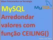 Arredondar valores para cima no MySQL com função CEILING()