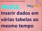 Inserir registros em duas tabelas no MySQL simultaneamente