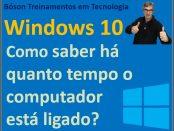 Há quanto tempo o Windows está ligado?