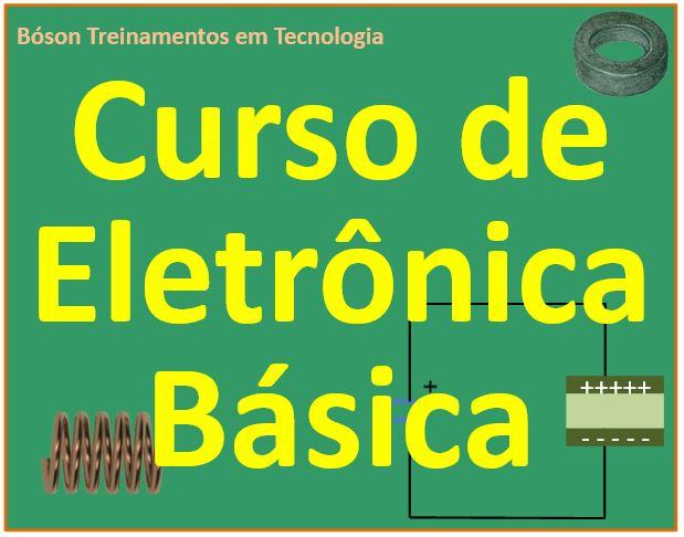 Curso Completo de Eletrônica Básica