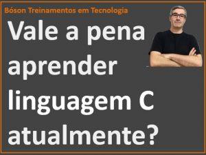 Aprender linguagem C é importante?