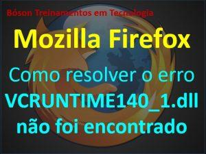 Erro VCRUNTIME140_1.dll não foi encontrado no Mozilla Firefox